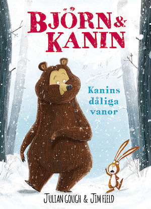 Kanins dåliga vanor / text: Julian Gough ; illustrationer: Jim Field ; översättning: Erika Schollin