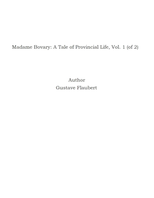 Madame Bovary: A Tale of Provincial Life, Vol. 1 (of 2)