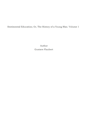 Sentimental Education; Or, The History of a Young Man. Volume 1