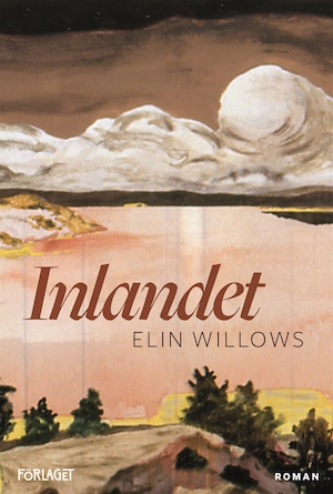 Inlandet [Elektronisk resurs] : roman / Elin Willows.