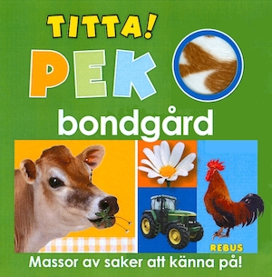 Pek bondgård / [text: Dawn Sirett]