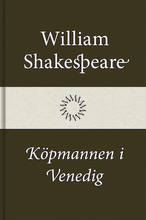 Köpmannen i Venedig [Elektronisk resurs] / William Shakespeare ; översättning av Carl August Hagberg